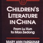 Children's Literature in China: From Lu Xun to Mao Zedong