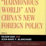 """Harmonious World"" and China's New Foreign Policy"