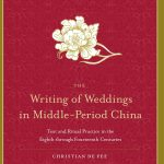 The Writing of Weddings in Middle-Period China
