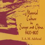 Material Culture in Europe and China, 1400–1800