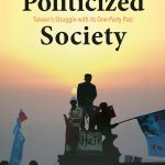 Politicized Society: Taiwan's Struggle with its One-Party Past by Mikael Mattlin