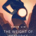 The Weight of Memories by Cixin Liu