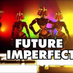 'Future Imperfect'