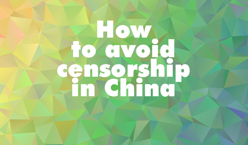 How-to-avoid-censorship-in-China