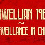 Orwellian 1984: Surveillance in China