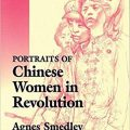 Portraits of Chinese Women in Revolution