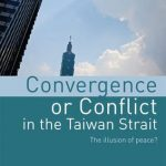 Convergence or Conflict in the Taiwan Strait