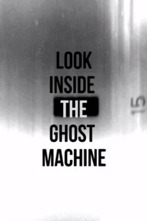 """Poster for the movie """"Look Inside the Ghost Machine"""""""