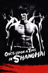 "Poster for the movie ""Once Upon a Time in Shanghai"""