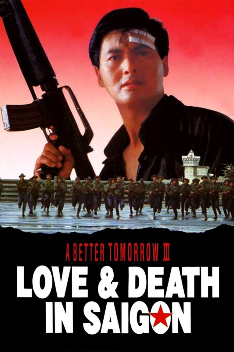 "Poster for the movie ""A Better Tomorrow III: Love and Death in Saigon"""