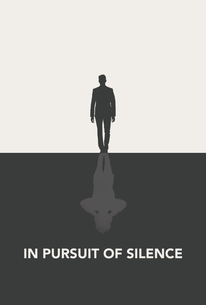 "Poster for the movie ""In Pursuit of Silence"""