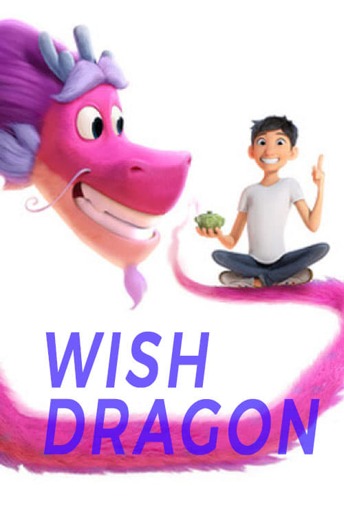 "Poster for the movie ""Wish Dragon"""