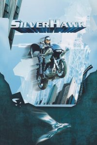 """Poster for the movie """"Silver Hawk"""""""