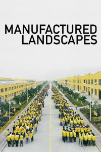 "Poster for the movie ""Manufactured Landscapes"""