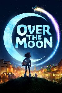"Poster for the movie ""Over the Moon"""