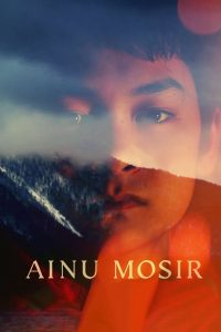"Poster for the movie ""Ainu Mosir"""